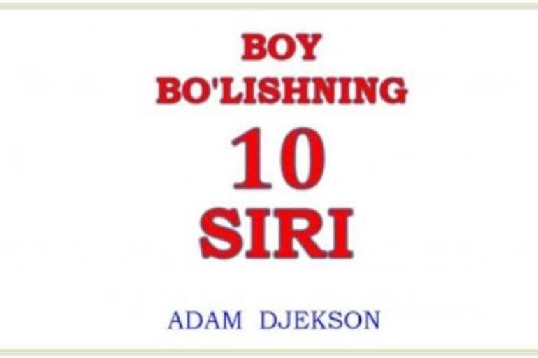 """""""Boy bo'lishning 10 ta siri"""" kitobidan boylik sirlari"""